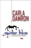 Spider Blue by Carla Damron